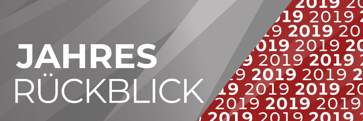 Headerfoto im Format 16:9 mit der Überschrift Jahresrückblick 2019 in weiß auf grauem Hintergrund.